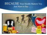 because your health matters you j ust have to say