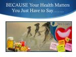 because your health matters you just have to say