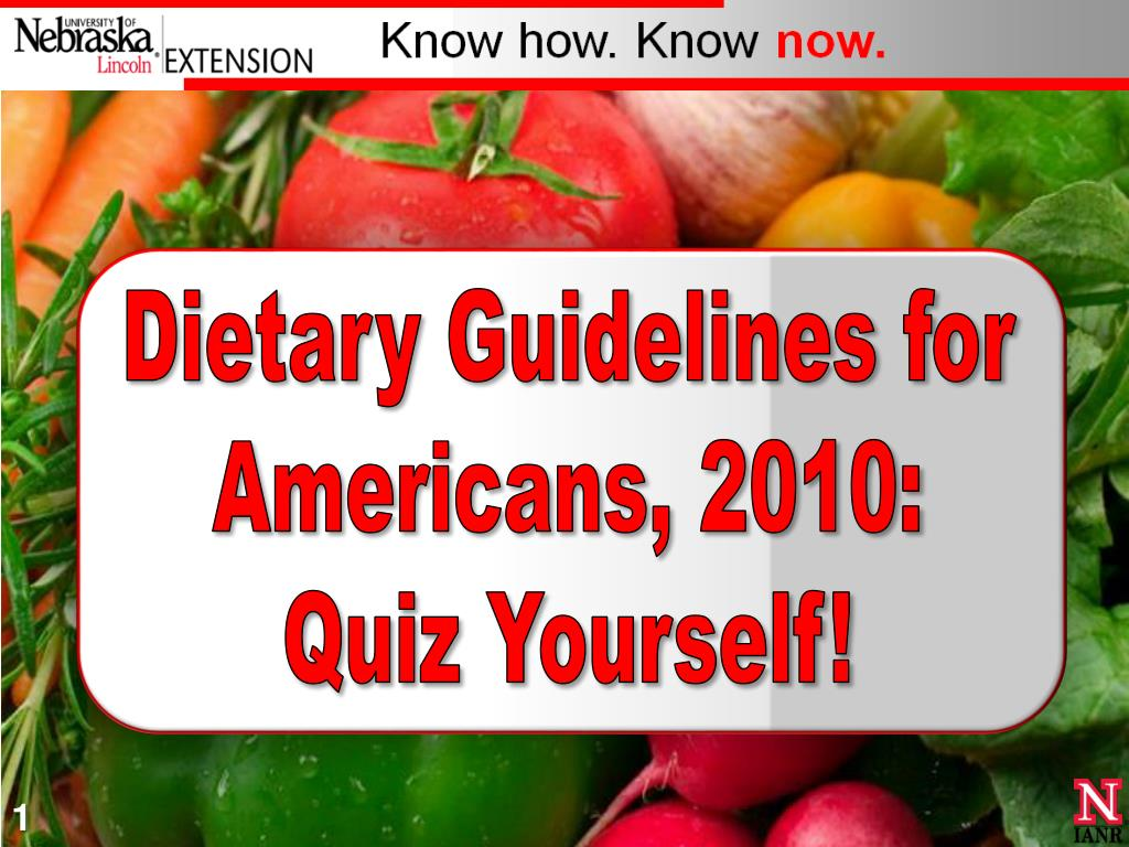Ppt Dietary Guidelines For Americans 2010 Quiz Yourself Powerpoint Presentation Id 2141637