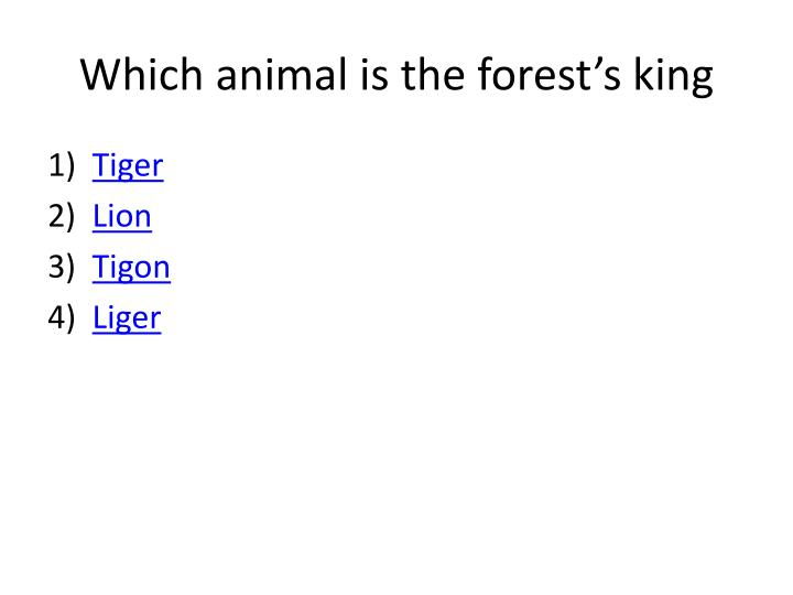 which animal is the forest s king n.