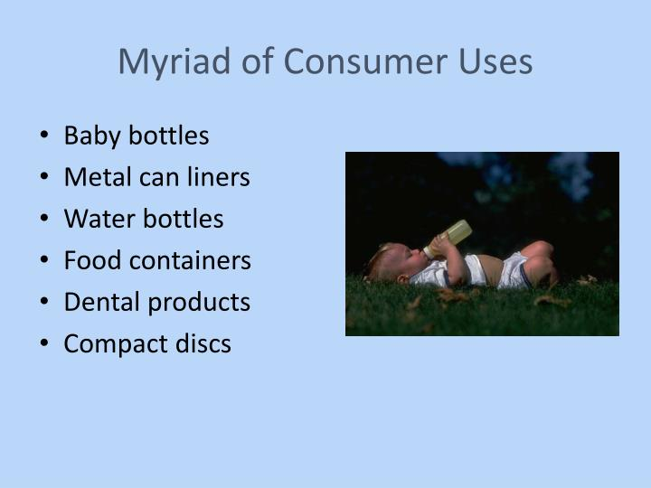 Myriad of Consumer Uses