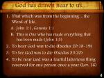 god has drawn near to us