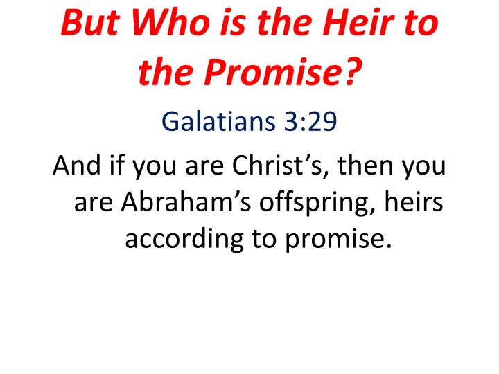 But Who is the Heir to the Promise?