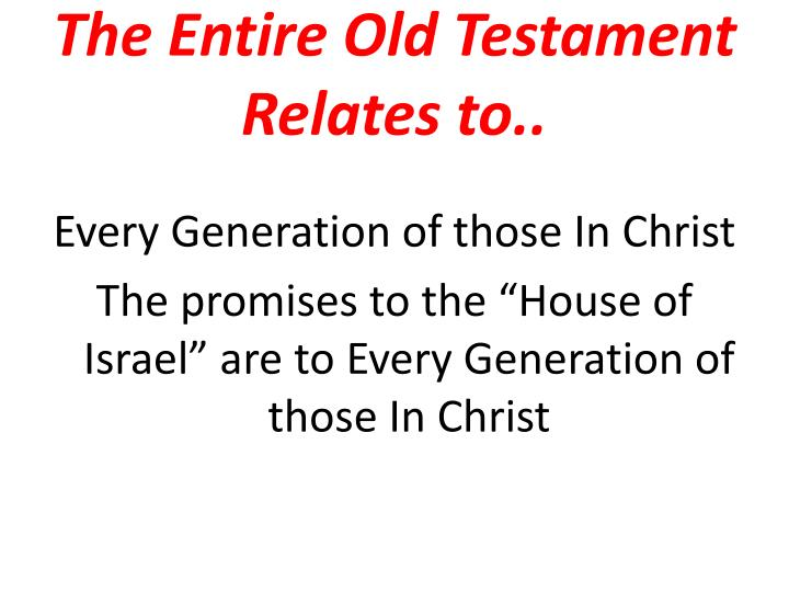 The Entire Old Testament Relates to..