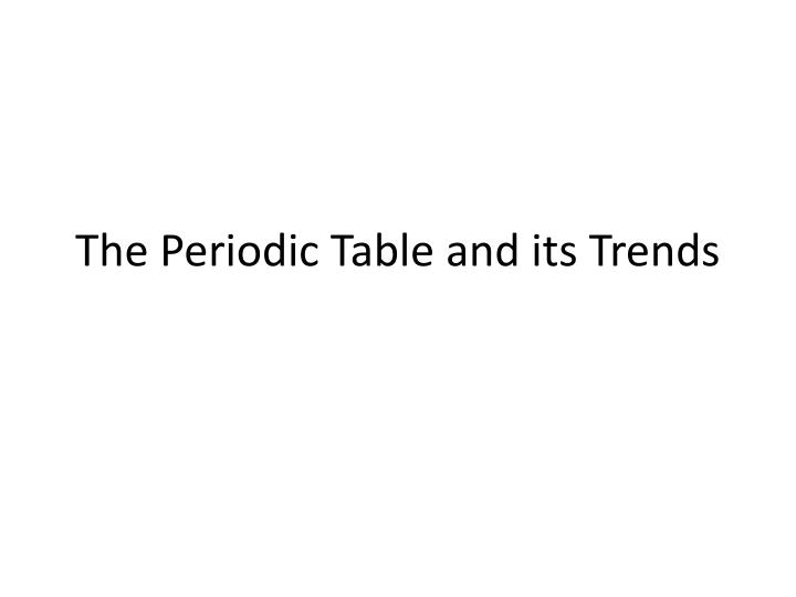 the periodic table and its trends n.