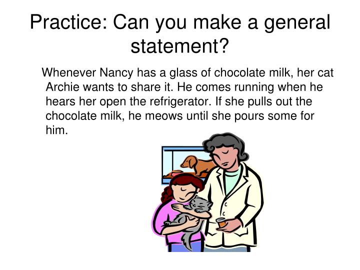Practice: Can you make a general statement?
