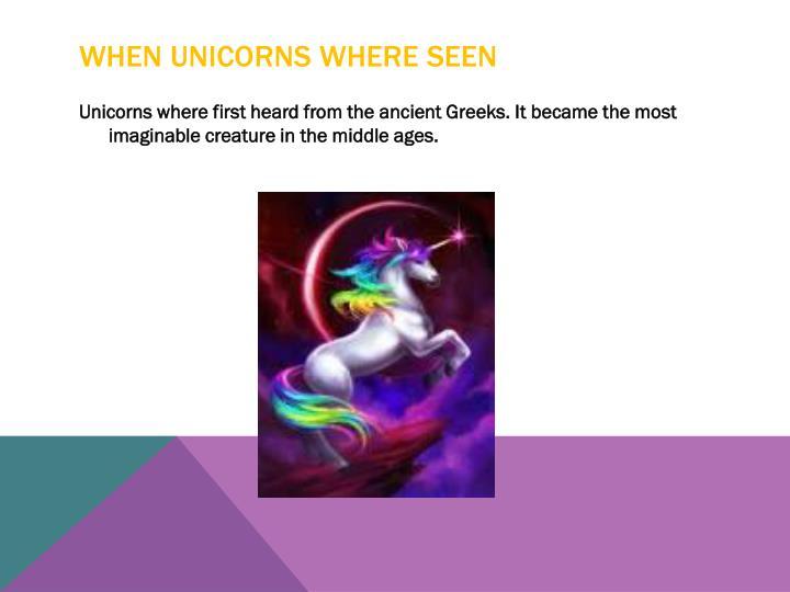 When Unicorns Where Seen
