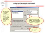 complete the specifications