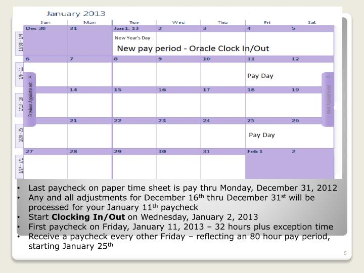 Last paycheck on paper time sheet is pay thru Monday, December 31, 2012