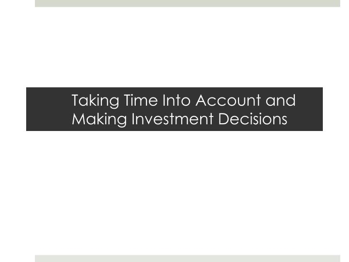 taking time into account and making investment decisions n.