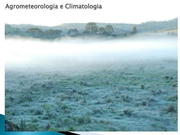 Agrometeorologia e Climatologia