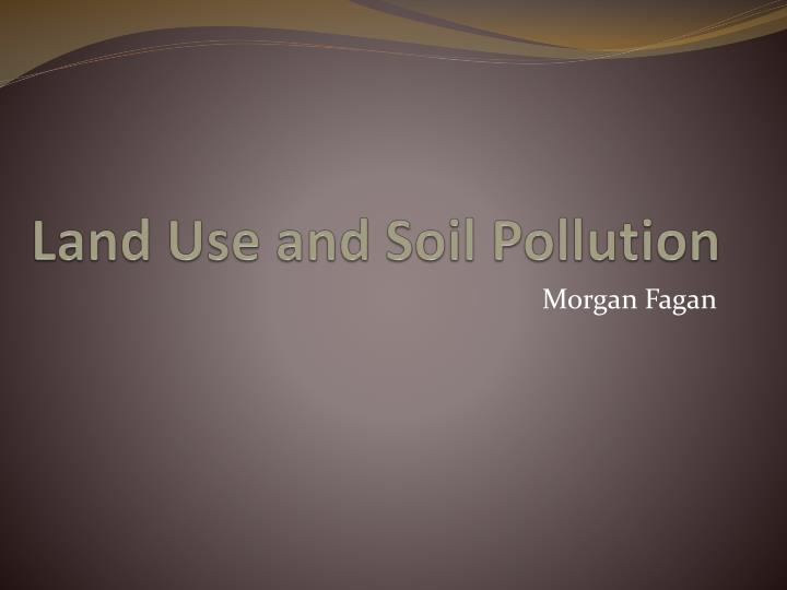 land use and soil pollution n.