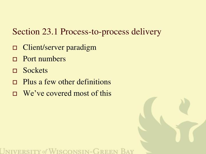 section 23 1 process to process delivery n.