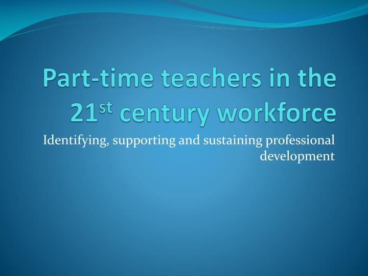 part time teachers in the 21 st century workforce n.