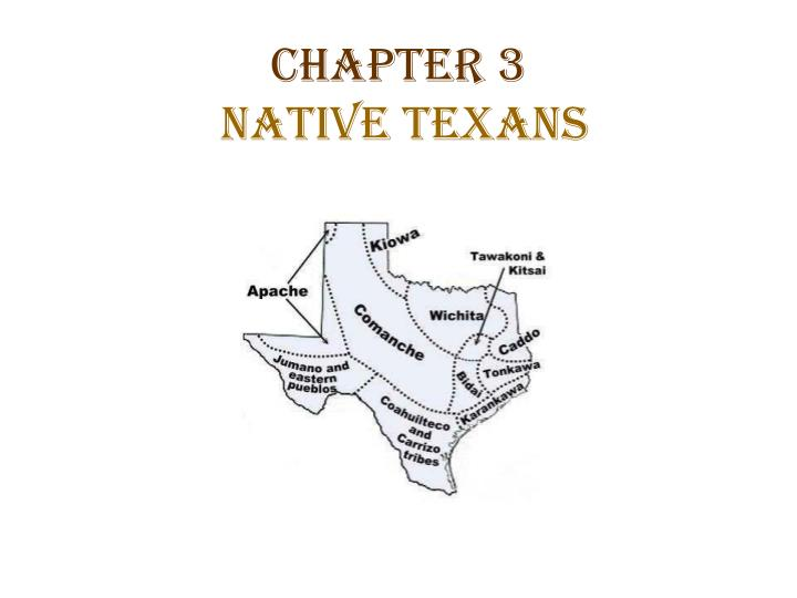 chapter 3 native texans n.