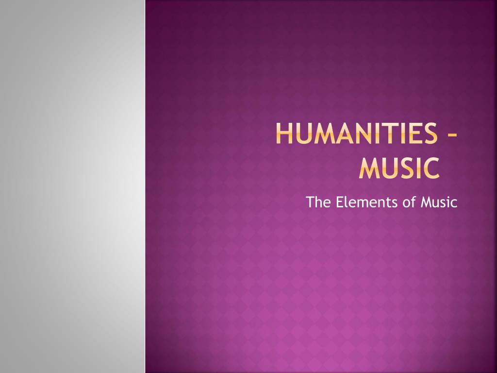 Music introduction to humanities. Music chapter 9 music is one of.