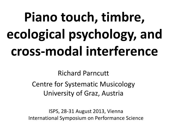 piano touch timbre ecological psychology and cross modal interference n.