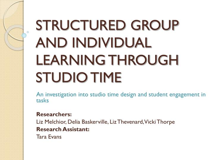 structured group and individual learning through studio time n.