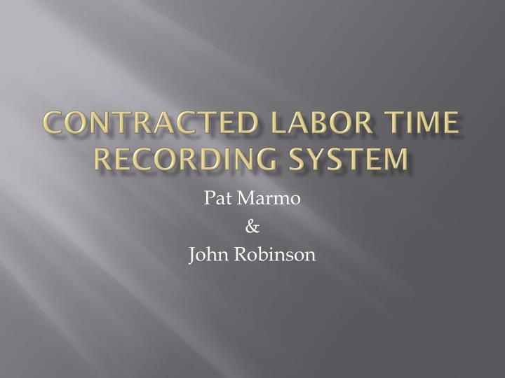 contracted labor time recording system n.