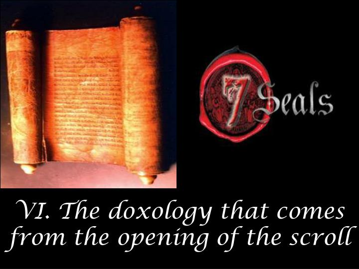 VI. The doxology that comes from the opening of the scroll