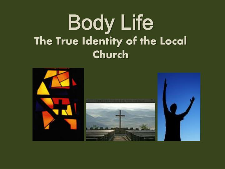 body life the true identity of the local church n.
