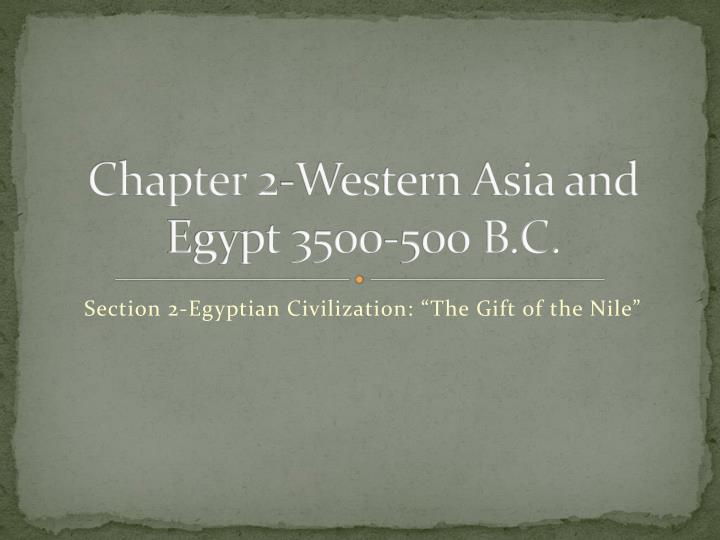 chapter 2 western asia and egypt 3500 500 b c n.