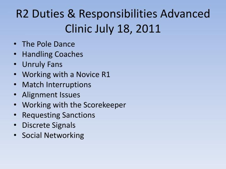 r2 duties responsibilities advanced clinic july 18 2011 n.