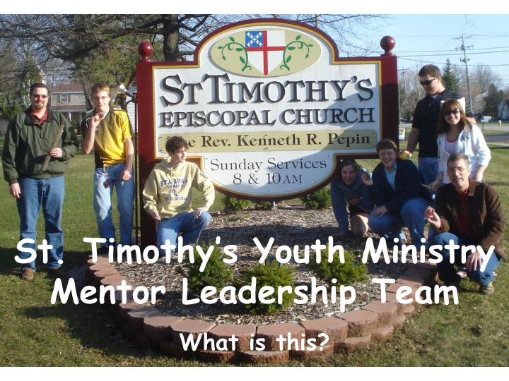 st timothy s youth ministry mentor leadership team n.