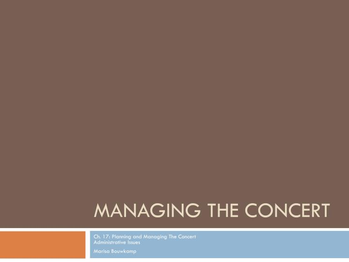 Managing the concert