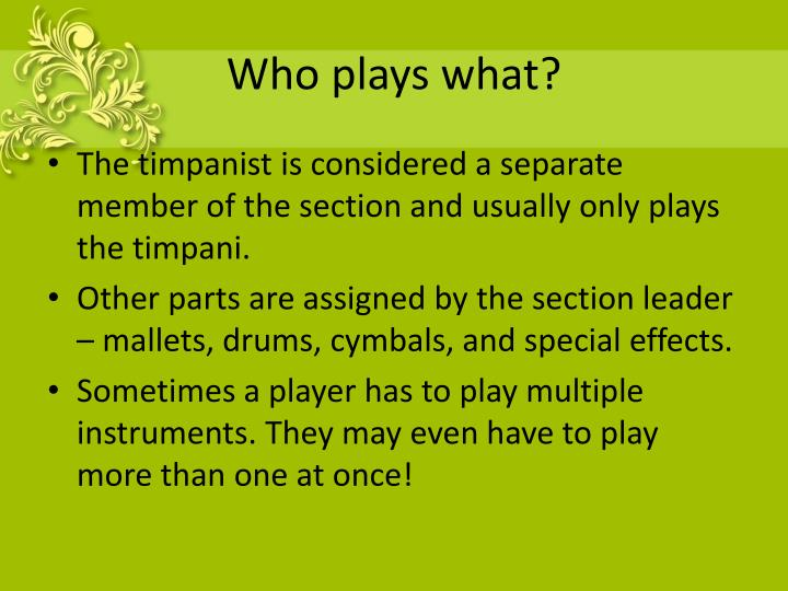 Who plays what?