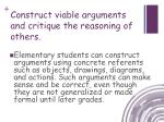 construct viable arguments and critique the reasoning of others4