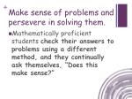 make sense of problems and persevere in solving them4