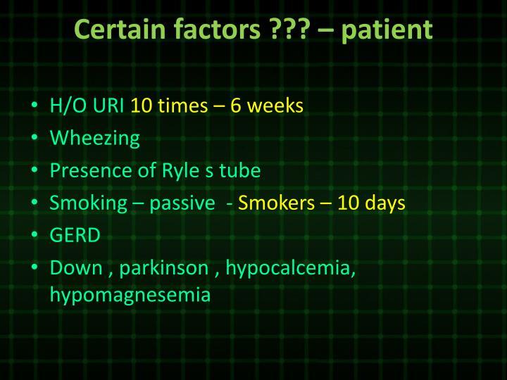 Certain factors ??? – patient