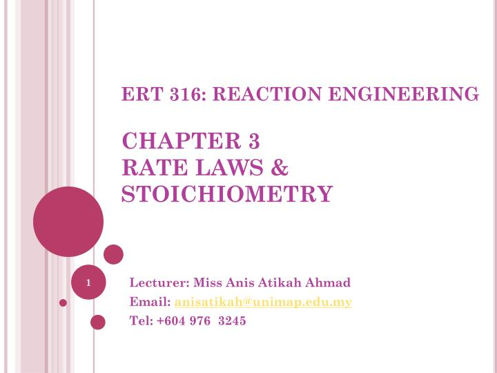 ert 316 reaction engineering chapter 3 rate laws stoichiometry n.