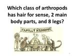 which class of arthropods has hair for sense 2 main body parts and 8 legs
