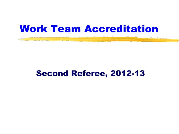 work team accreditation n.