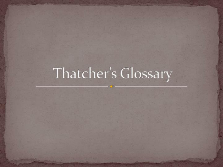thatcher s glossary n.