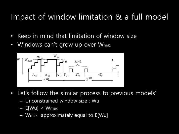 Impact of window limitation & a full model