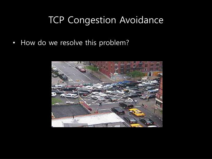 TCP Congestion Avoidance
