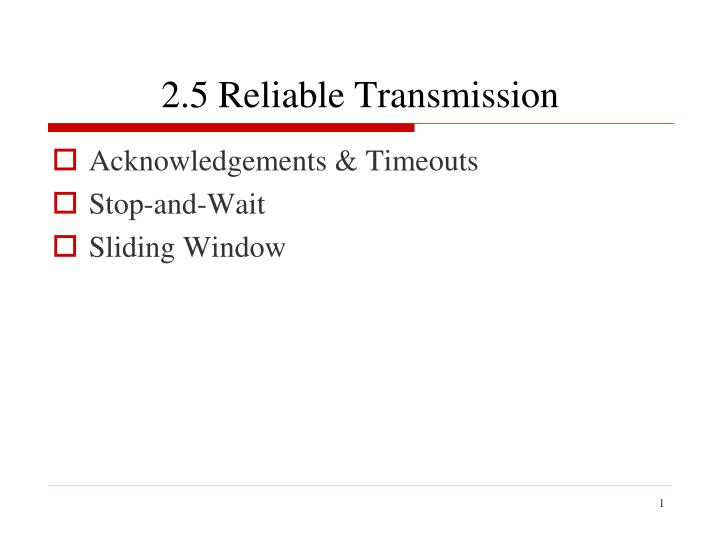 2 5 reliable transmission n.