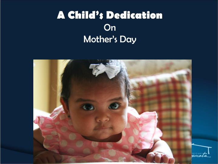 A child s dedication on mother s day