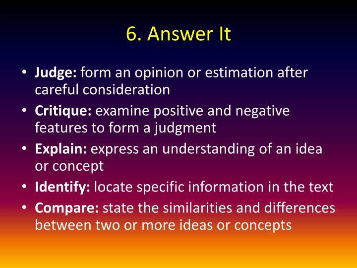 6. Answer It