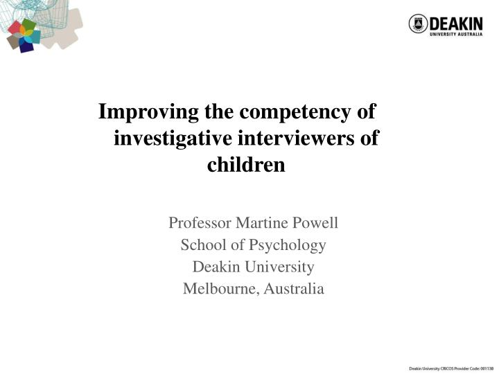 improving the competency of investigative interviewers of children n.