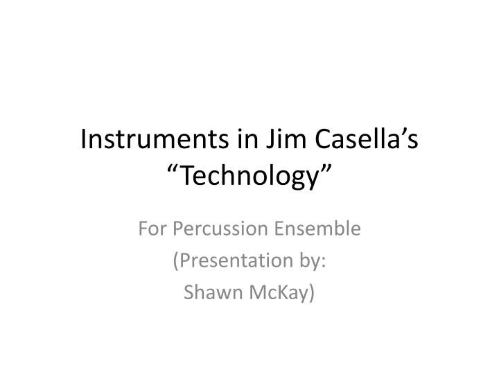 instruments in jim casella s technology n.