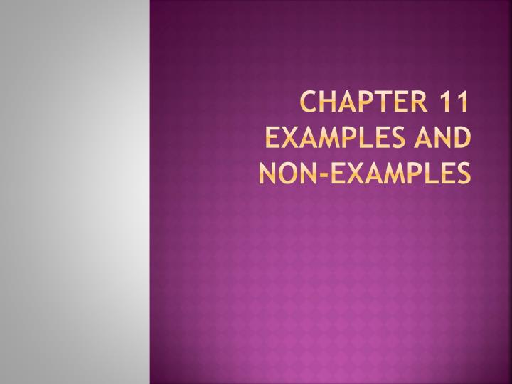 Chapter 11 examples and non examples