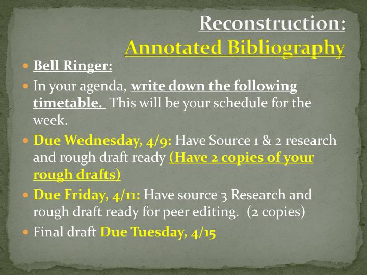 rough draft annotated bibliography It is not plagiarism if you did the original work to develop the annotated bibliography your notes and your summary of the references cited should serve as a good starting point for authoring a paper when i was working on my doctorate, we were encouraged to develop an annotated bibliography and.