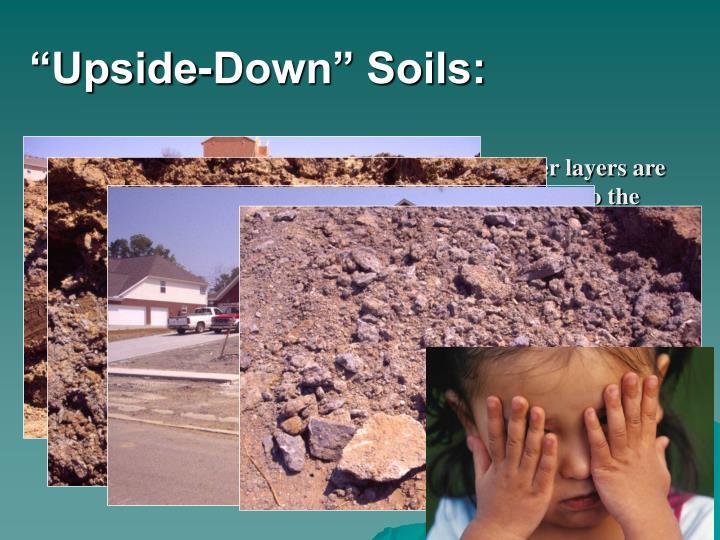"""Upside-Down"" Soils:"