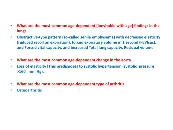 What are the most common age-dependent [inevitable with age] findings in the lungs