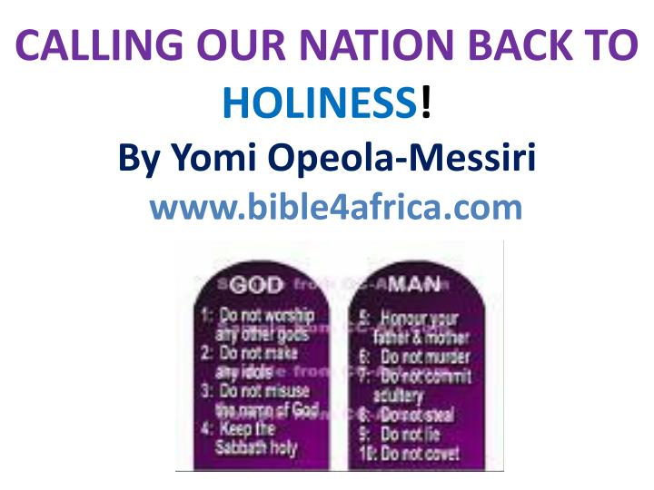 calling our nation back to holiness by yomi opeola messiri www bible4africa com n.