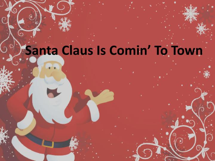 santa claus is comin to town n.